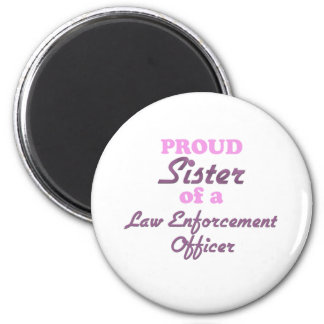 Proud Sister of a Law Enforcement Officer 6 Cm Round Magnet