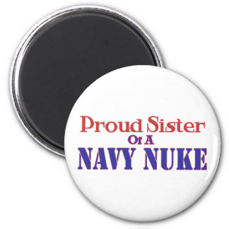 Proud Sister of a Navy Nuke 6 Cm Round Magnet