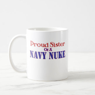 Proud Sister of a Navy Nuke Coffee Mug