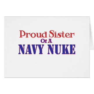 Proud Sister of a Navy Nuke Greeting Card