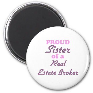 Proud Sister of a Real Estate Broker 6 Cm Round Magnet