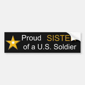 Proud Sister of a US Soldier Military Family Bumper Sticker