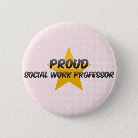 Proud Social Work Professor 6 Cm Round Badge