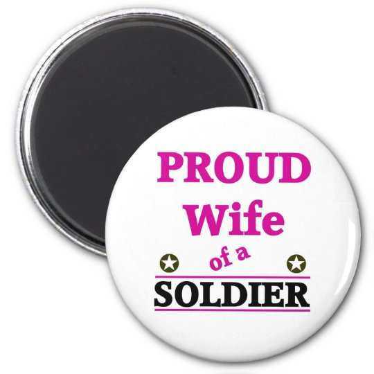 Proud soldiers Wife 6 Cm Round Magnet
