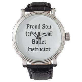 Proud Son Of A Great Ballet Instructor Watch