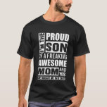 Proud Son Of Freaking Awesome Mum T-Shirt
