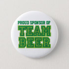 Proud Sponsor of Team Beer Funny Button