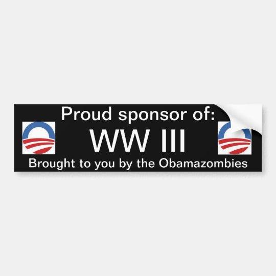 Proud sponsor of WW III Bumper Sticker