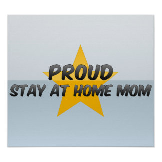 Proud Stay At Home Mum Poster