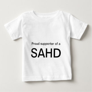 Proud supporter of a, SAHD Baby T-Shirt