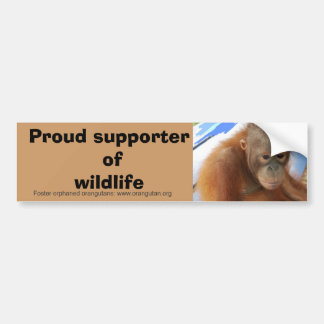 Proud Supporter of Wildlife with Baby Orangutan Le Bumper Sticker