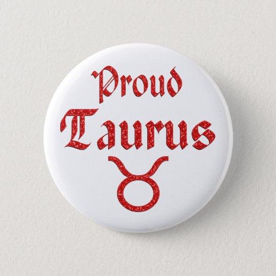 Proud Taurus 6 Cm Round Badge