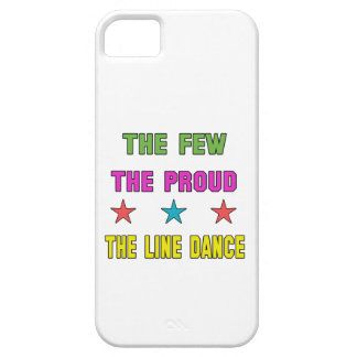 Proud the Line dance. Barely There iPhone 5 Case