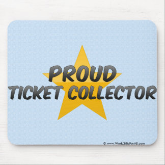 Proud Ticket Collector Mouse Pad