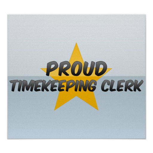 Proud Timekeeping Clerk Print