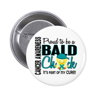 Proud To Be A Bald Chick Ovarian Cancer 6 Cm Round Badge
