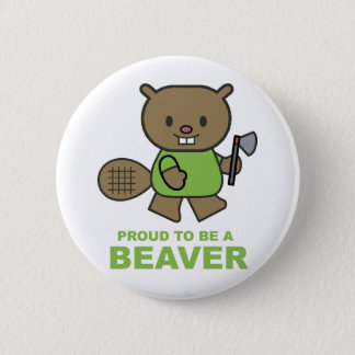 Proud To Be A Beaver 6 Cm Round Badge