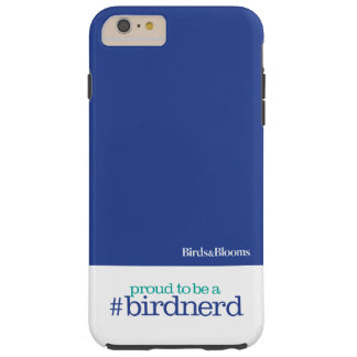 Proud to be a bird nerd tough iPhone 6 plus case