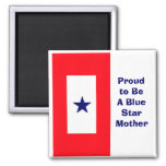 Proud to Be A Blue Star Mother Magnet