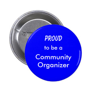 Proud to be a Community Organizer 6 Cm Round Badge