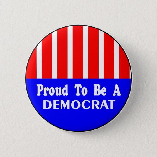 Proud To Be A Democrat Button