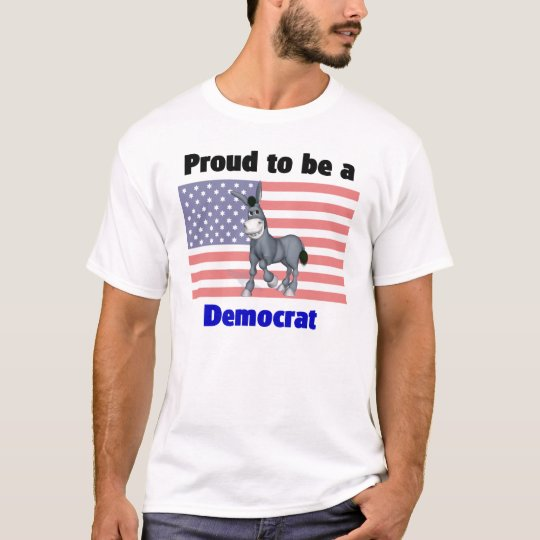 Proud to be a Democrat T-Shirt
