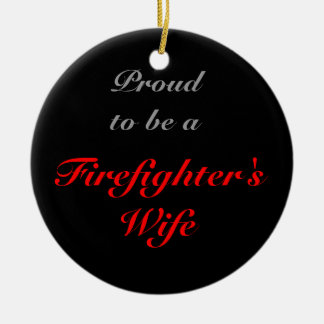 proud to be a Fire wife Round Ceramic Decoration