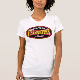Proud to be a Firefighter's Aunt T-Shirt