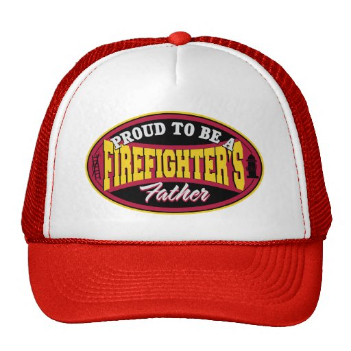 Proud to be a Firefighter's Father Hats
