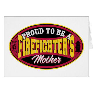 Proud to be a Firefighter's Mother Card