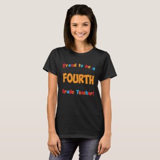Proud to be a Fourth Grade Teacher Educator T-Shir T-Shirt