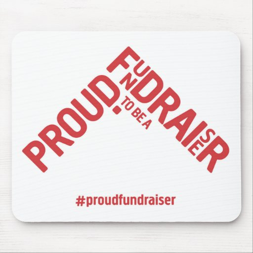 Proud to be a Fundraiser mousemat Mousemat