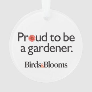 Proud to be a Gardener Ornament
