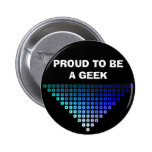 PROUD TO BE A GEEK 6 CM ROUND BADGE