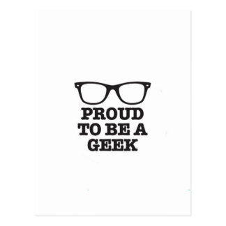 Proud To Be A Geek! Postcard