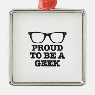 Proud To Be A Geek! Silver-Colored Square Decoration