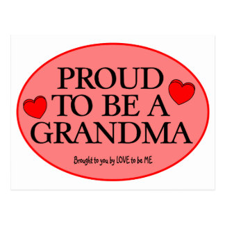 PROUD TO BE A GRANDMA - LOVE TO BE ME.png Postcard