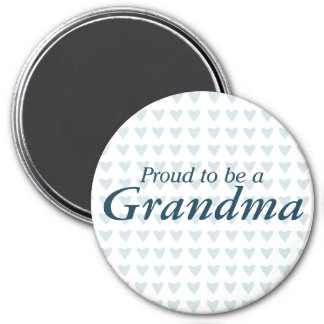 Proud to be a Grandma! Magnet