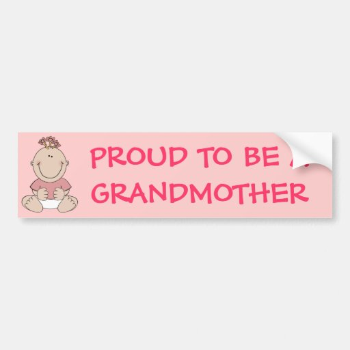 PROUD TO BE A GRANDMOTHER Pink Baby Girl Bumper Stickers