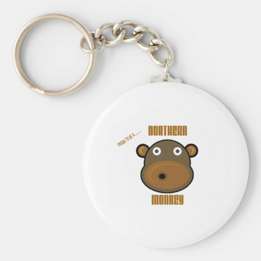 Proud To Be a Northern Monkey Keychains