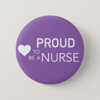 Proud to be a Nurse 6 Cm Round Badge