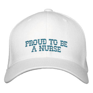 Proud To Be A Nurse Embroidered Hat