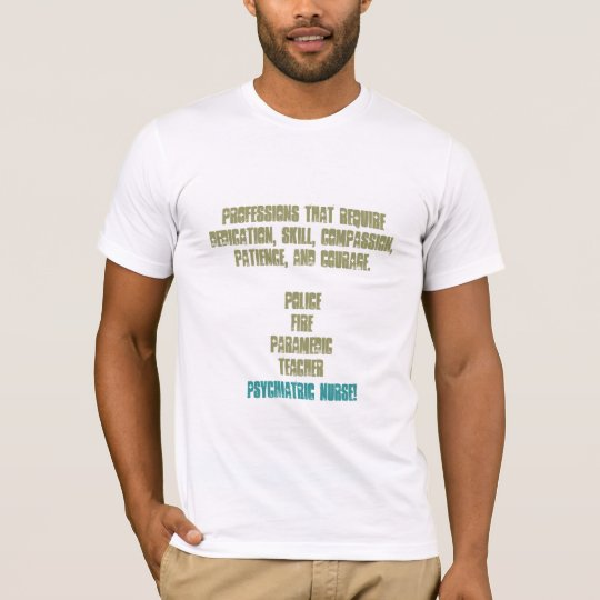 Proud to be a Nurse!-Psychiatry T-Shirt