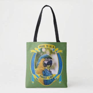 Proud to be a Parrot Lady Macaw Pet Bird Wildlife Tote Bag