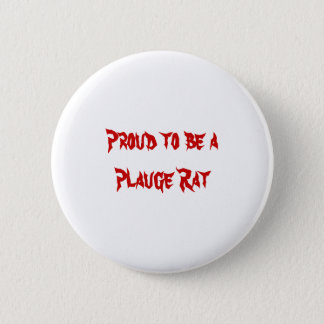 Proud to be a Plauge Rat 6 Cm Round Badge