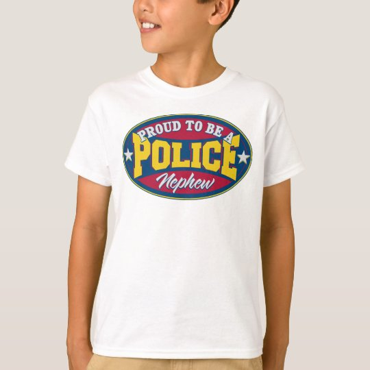 Proud to be a Police Nephew T-Shirt