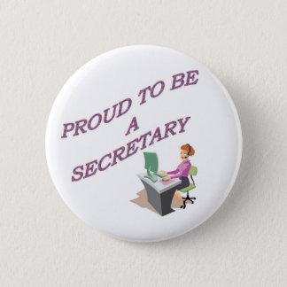 PROUD TO BE A SECRETARY 6 CM ROUND BADGE