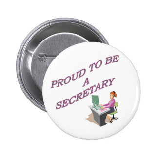 PROUD TO BE A SECRETARY 6 CM ROUND BADGE