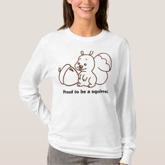 Proud to be a Squirrel T-Shirt