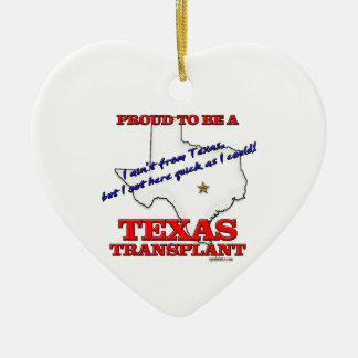 Proud to be a Texas Transplant! Christmas Ornament
